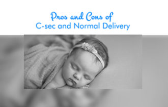 Pros and Cons of C-sec and Normal Delivery